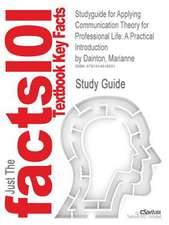Studyguide for Applying Communication Theory for Professional Life