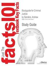 Studyguide for Criminal Justice by Sanders, Andrew, ISBN 9780199541317