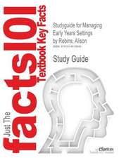 Studyguide for Managing Early Years Settings by Robins, Alison, ISBN 9781847873194