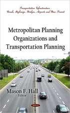 Metropolitan Planning Organizations and Transportation Planning