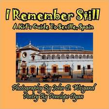 I Remember Still, a Kid's Guide to Seville, Spain:  A Re-Telling of the Picture of Dorian Gray