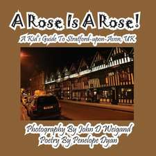 A Rose Is a Rose! a Kid's Guide to Stratford-Upon-Avon, UK:  A Re-Telling of the Picture of Dorian Gray