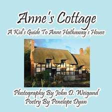Anne's Cottage--A Kd's Guide to Anne Hathaway's House