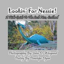 Lookin' for Nessie! a Kid's Guide to the Loch Ness, Scotland