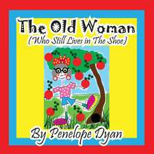 The Old Woman (Who Still Lives in the Shoe):  A Re-Telling of the Picture of Dorian Gray