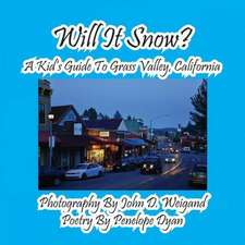 Will It Snow? a Kid's Guide to Grass Valley, California:  A Re-Telling of the Picture of Dorian Gray