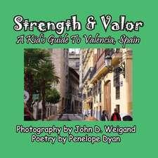 Strength & Valor, a Kid's Guide to Valencia, Spain