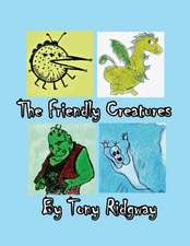 The Friendly Creatures
