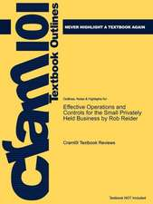 Studyguide for Effective Operations and Controls for the Small Privately Held Business by Reider, Rob, ISBN 9780470222768