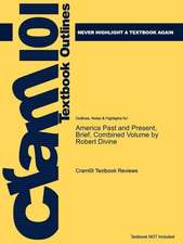 Studyguide for America Past and Present, Brief, Combined Volume by Divine, Robert A., ISBN 9780205760404
