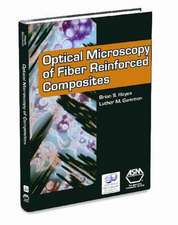 Hayes, B:  Optical Microscopy of Fiber-Reinforced Composites