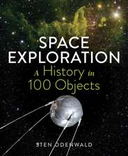 A History of Space Exploration in 100 Objects