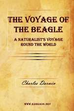 The Voyage of the Beagle - A Naturalist's Voyage Round the World
