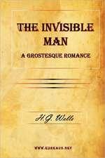 The Invisible Man, a Grostesque Romance