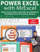 Power Excel  with MrExcel: Master Pivot Tables, Subtotals, Charts, VLOOKUP, IF, Data Analysis in Excel 2010-2016
