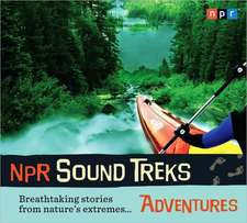 NPR Sound Treks:  Breathtaking Stories from Nature's Extremes...