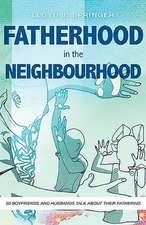 FATHERHOOD in the NEIGHBOURHOOD