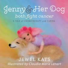 Jenny and Her Dog Both Fight Cancer:  A Tale of Chemotherapy and Caring