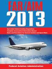 Federal Aviation Regulations/Aeronautical Information Manual 2013