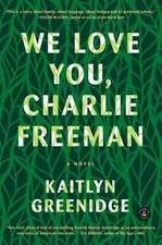 We Love You, Charlie Freeman