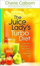 The Juice Lady's Turbo Diet:  Lose Ten Pounds in Ten Days the Healthy Way!