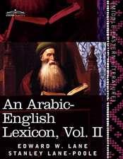 An Arabic-English Lexicon (in Eight Volumes), Vol. II