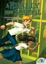 A Really New School:  A Choose Your Own Ending Action Adventure