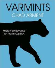 Varmints:  Mystery Carnivores of North America