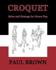 Croquet:  Rules and Strategy for Home Play (Facsimile Reprint)