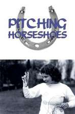 Pitching Horseshoes