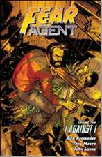 Fear Agent Vol. 5 (2nd Edition): I Against I