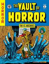 Ec Archives, The: The Vault Of Horror Volume 1: The Vault of Horror Volume 1