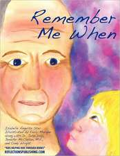 Remember Me When:  Navigating Through Alzheimer's Disease