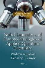 Nobel Laureates & Nanotechnologies of Applied Quantum Chemistry
