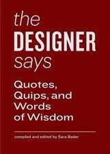 The Designer Says
