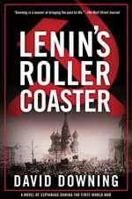 Lenin's Roller Coaster: A Novel of Espionage During the First World War