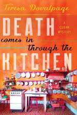 Death Comes In Through The Kitchen: A Cuban Mystery