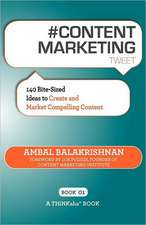 # Content Marketing Tweet Book01:  140 Bite-Sized Ideas to Create and Market Compelling Content