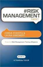 # Risk Management Tweet Book01:  Proactive Risk Management -- Taming Alligators