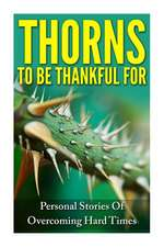 Thorns to Be Thankful for