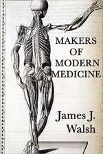 Makers of Modern Medicine:  Moving the Mountain, Herland, with Her in Ourland