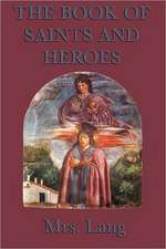 The Book of Saints and Heroes:  Moving the Mountain, Herland, with Her in Ourland