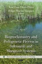 Biogeochemistry & Pedogenetic Process in Saltmarsh & Mangrove Systems