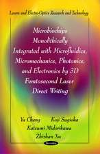 Microbiochips Monolithically Integrated with Microfluidics, Micromechanics, Photonics, and Electronics by 3D Femtosecond Laser Direct Writing