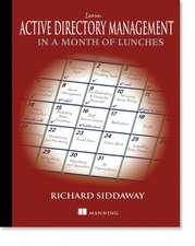 Learn Active Directory Management in a Month of Lunches:  Practical Aspect-Oriented Programming