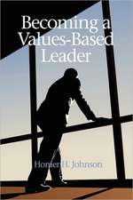 Becoming a Values-Based Leader