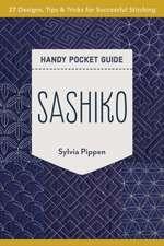 Sashiko Handy Pocket Guide: 27 Designs, Tips & Tricks for Successful Stitching