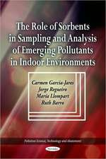 The Role of Sorbents in Sampling & Analysis of Emerging Pollutants in Indoor Environments