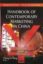 Handbook of Contemporary Marketing in China: Theories & Practices