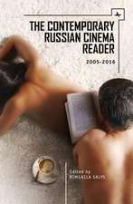 The Contemporary Russian Cinema Reader: 2005-2016